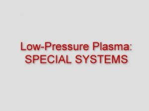 pink-low-pressure-plasma-special-systems